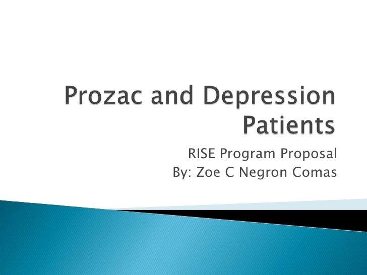 Prozac and Depression Patients<br />RISE Program Proposal<br />By: Zoe C Negron Comas <br />