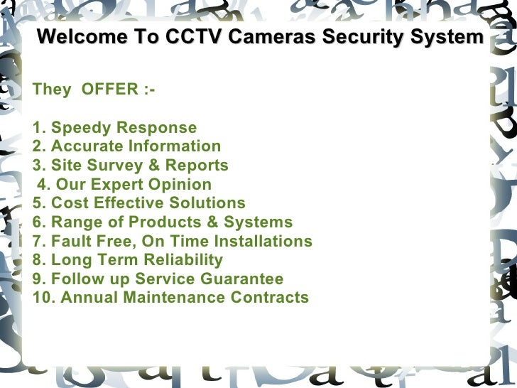 Welcome To CCTV Cameras Security System They  OFFER :- 1. Speedy Response    2. Accurate Information  3. Site Survey & Rep...