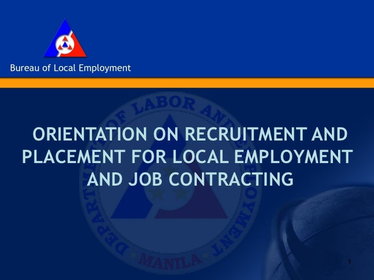 ORIENTATION ON RECRUITMENT ANDPLACEMENT FOR LOCAL EMPLOYMENT      AND JOB CONTRACTING                              1