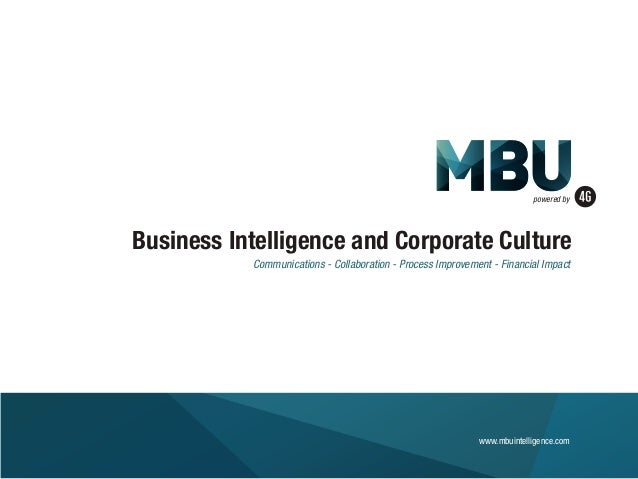 Business Intelligence and Corporate CultureCommunications - Collaboration - Process Improvement - Financial Impactpowered ...