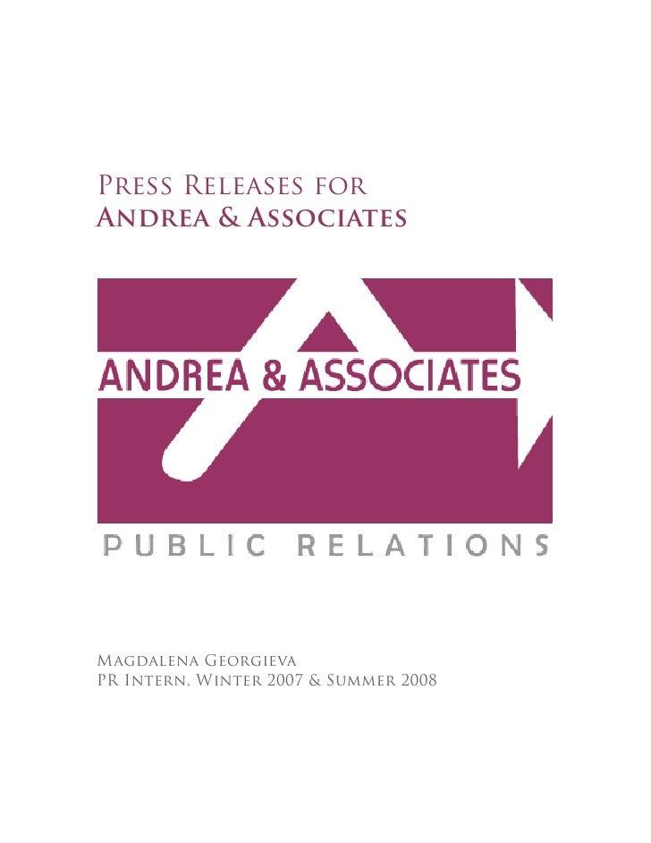 Press Releases for Andrea & Associates     Magdalena Georgieva PR Intern, Winter 2007 & Summer 2008