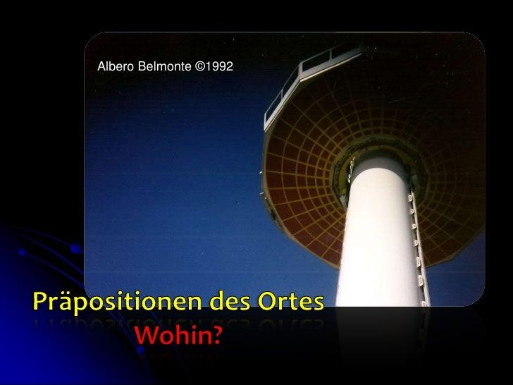 Albero Belmonte ©1992<br />Präpositionen des OrtesWohin?<br />