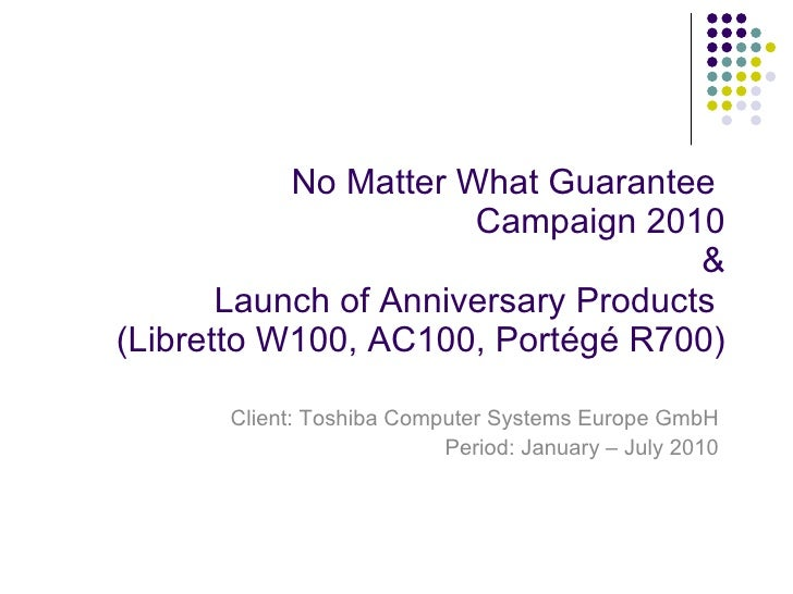 No Matter What Guarantee  Campaign 2010 &  Launch of Anniversary Products  (Libretto W100, AC100, Port égé R700) Client: T...