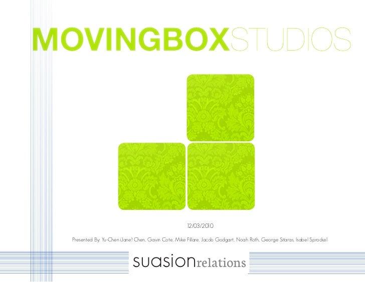 MOVINGBOXSTUDIOS                                                      12/03/2010  Presented By: Yu-Chen (Jane) Chen, Gavin...