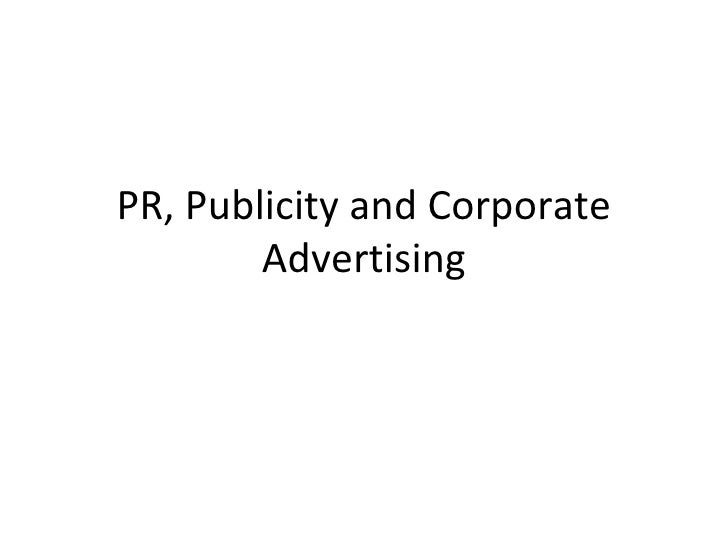 PR, Publicity and Corporate Advertising