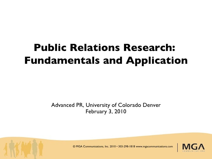 Public Relations Research:  Fundamentals and Application Advanced PR, University of Colorado Denver February 3, 2010