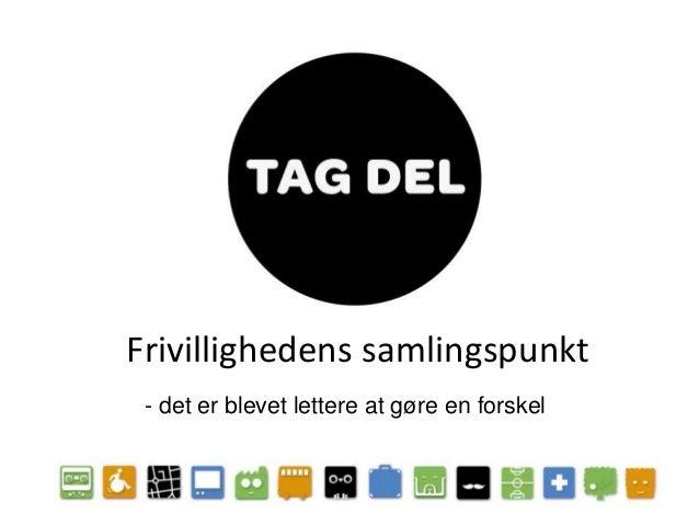 Involvering og frivillighed – www.tagdel.dk v. Stefan Tholstrup Schmidt & Simon Holmgaard