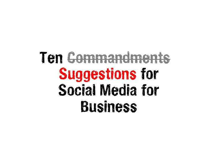 Ten Commandments  Suggestions for  Social Media for      Business
