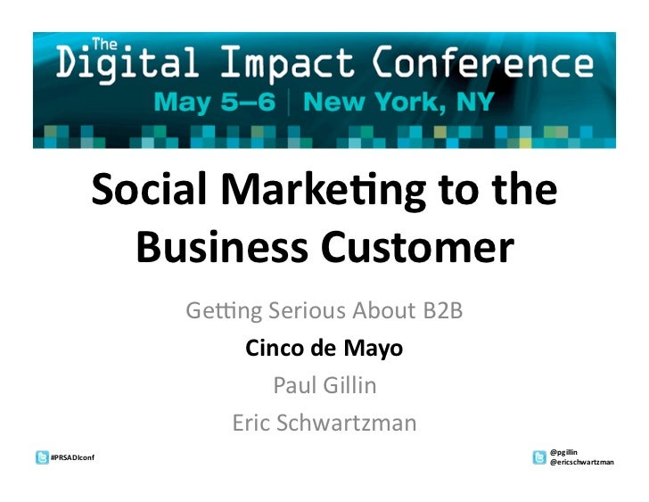 Social Marketing to the Business Customer: It's Time to Get Serious About B2B