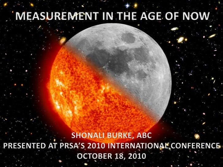 MEASUREMENT IN THE AGE OF NOW<br />Image: Nasa's Marshall Space Flight Center, Flickr (CC)<br />SHONALI BURKE, ABC<br />PR...