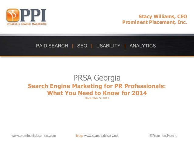 Stacy Williams, CEO Prominent Placement, Inc.  PRSA Georgia  Search Engine Marketing for PR Professionals: What You Need t...