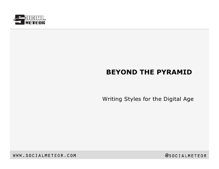 BEYOND THE PYRAMID   Writing Styles for the Digital Age