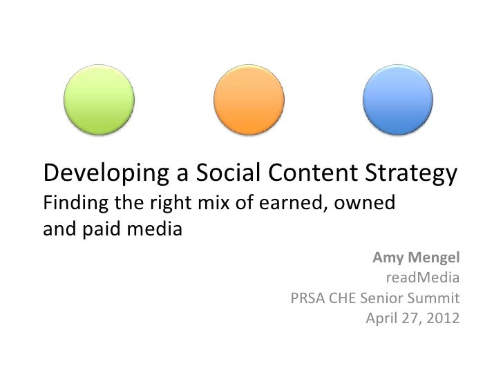 Developing a Social Content StrategyFinding the right mix of earned, ownedand paid media                                  ...