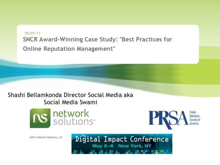 "SNCR Award-Winning Case Study: ""Best Practices for Online Reputation Management""    05/09/11 Shashi Bellamkonda..."