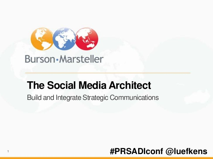 The Social Media Architect    Build and Integrate Strategic Communications1                               #PRSADIconf @lue...