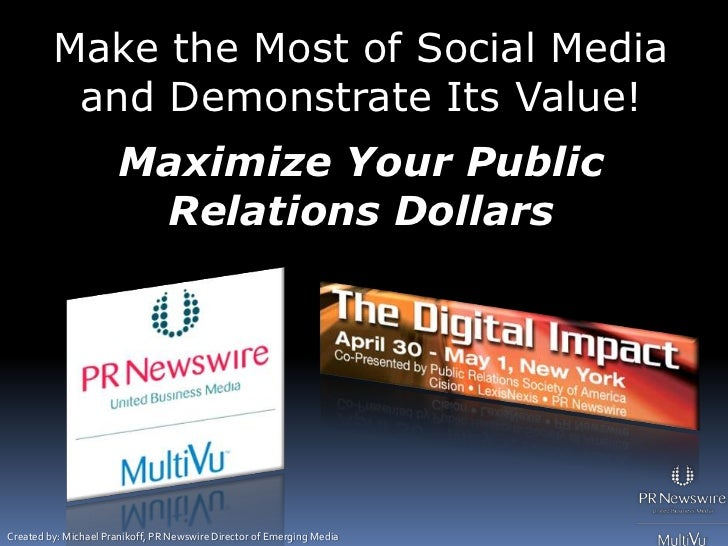 Make the Most of Social Media           and Demonstrate Its Value!                        Maximize Your Public            ...