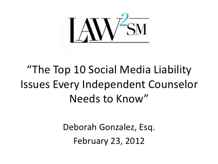 """""""The Top 10 Social Media LiabilityIssues Every Independent Counselor          Needs to Know""""        Deborah Gonzalez, Esq...."""