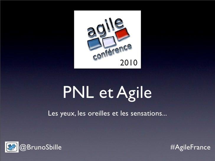 2010                  PNL et Agile         Les yeux, les oreilles et les sensations...    @BrunoSbille                    ...
