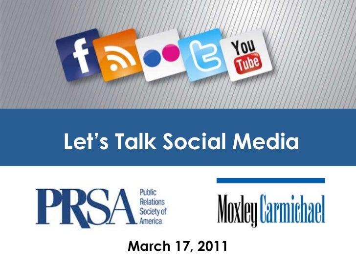 Let's Talk Social Media<br />March 17, 2011 <br />