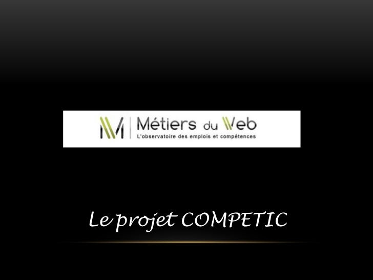 Le projet COMPETIC