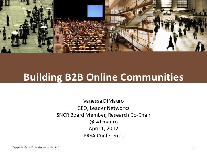 L E A D E R NETWORKS        Building B2B Online Communities                                            Vanessa DiMauro    ...