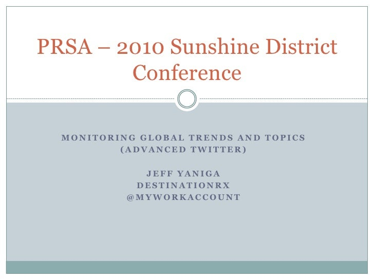 Monitoring Global Trends and Topics<br />(Advanced Twitter)<br />Jeff Yaniga<br />DestinationRx<br />@myworkaccount<br />P...