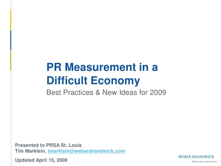 PR Measurement in a                     Difficult Economy                     Best Practices & New Ideas for 2009      Pre...