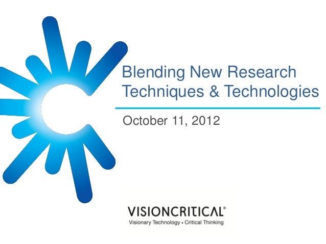 Blending New Research Techniques & Technologies
