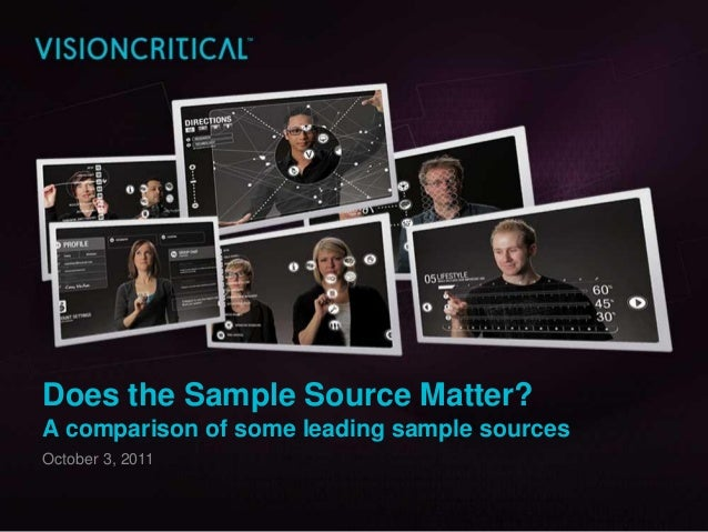 Does the Sample Source Matter?A comparison of some leading sample sourcesOctober 3, 2011