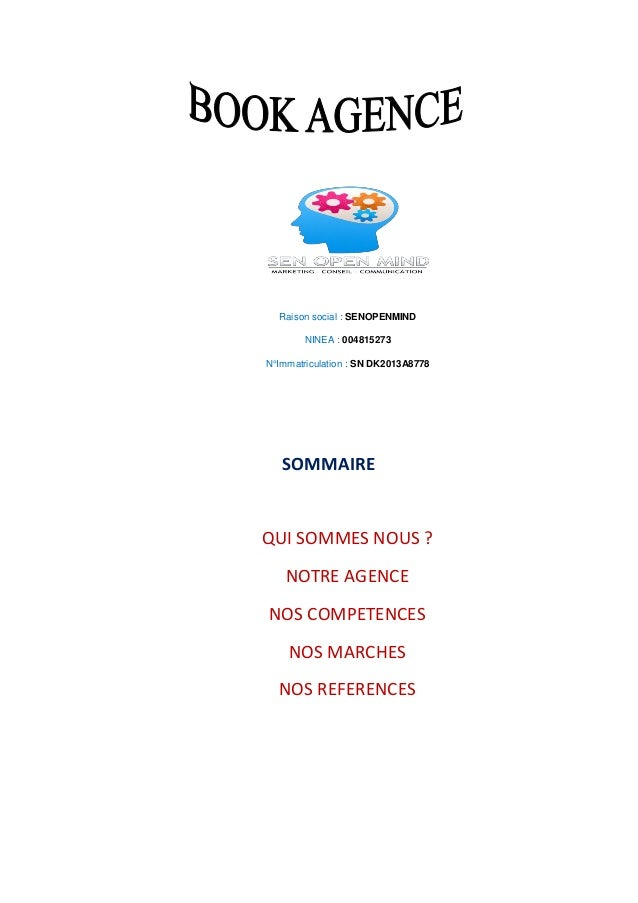 Raison social : SENOPENMIND NINEA : 004815273 N°Immatriculation : SN DK2013A8778  SOMMAIRE  QUI SOMMES NOUS ? NOTRE AGENCE...