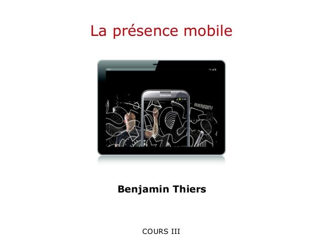 COURS IIILa présence mobileBenjamin Thiers