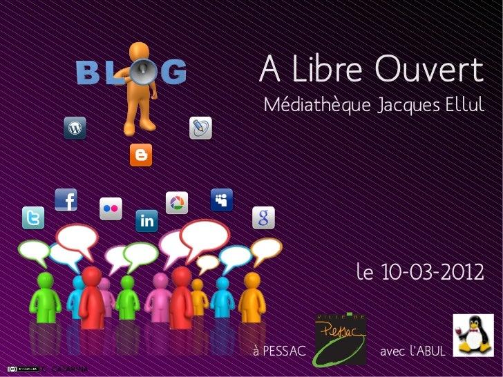 A Libre Ouvert Médiathèque Jacques Ellul           le 10-03-2012à PESSAC      avec lABUL
