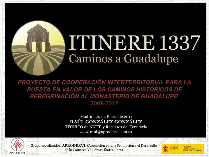 PROYECTO DE COOPERACIÓN INTERTERRITORIAL PARA LA PUESTA EN VALOR DE LOS CAMINOS HISTÓRICOS DE PEREGRINACIÓN AL MONASTERIO ...