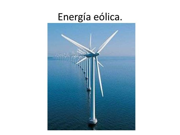 Energía eólica.<br />