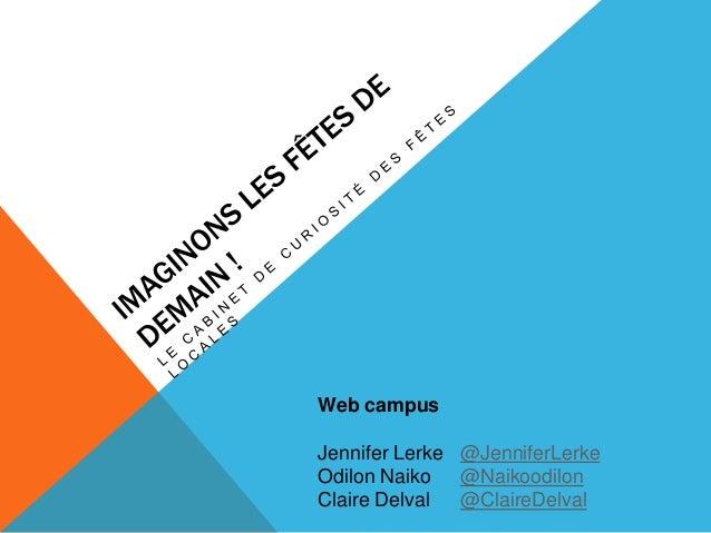 Web campusJennifer Lerke @JenniferLerkeOdilon Naiko @NaikoodilonClaire Delval  @ClaireDelval