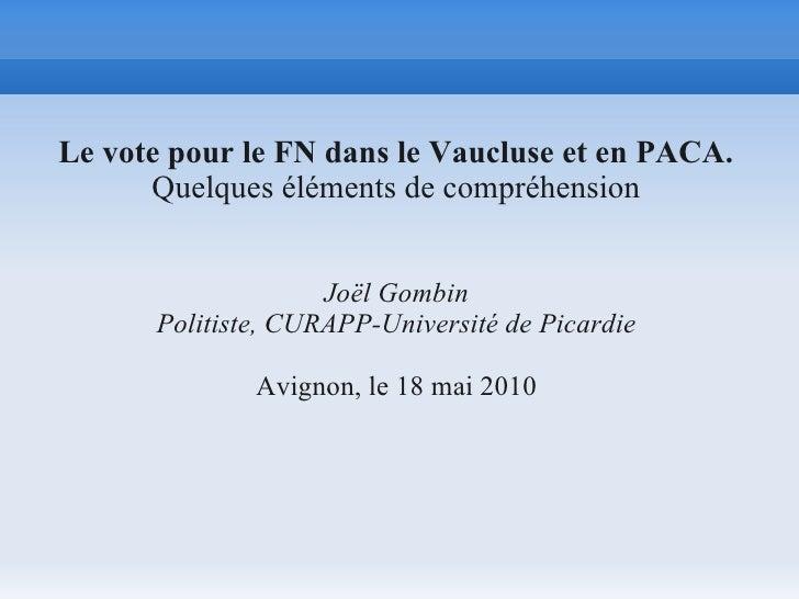 Le vote pour le FN dans le Vaucluse et en PACA.       Quelques éléments de compréhension                       Joël Gombin...