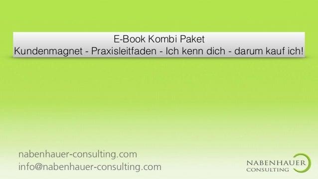 E-Book Kombi Paket Kundenmagnet - Praxisleitfaden - Ich kenn dich - darum kauf ich!