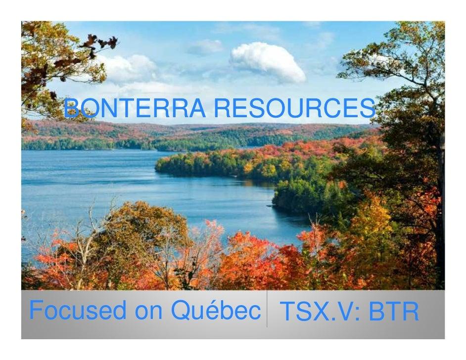 BONTERRA RESOURCESFocused on Québec TSX.V: BTR
