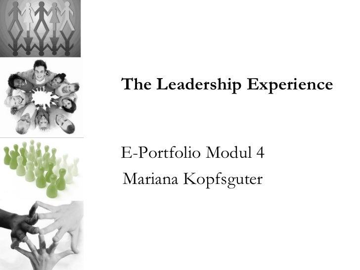 The Leadership Experience E-Portfolio Modul 4 Mariana Kopfsguter