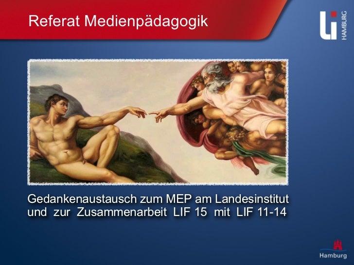 Referat MedienpädagogikGedankenaustausch zum MEP am Landesinstitutund zur Zusammenarbeit LIF 15 mit LIF 11-14