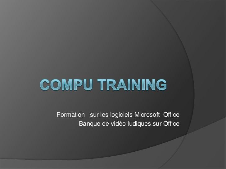 Formation sur les logiciels Microsoft Office       Banque de vidéo ludiques sur Office