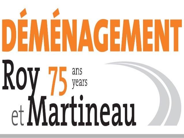 HISTORIQUE DE ROY & MARTINEAU                        1935                      FONDATION DE                  RAOUL MARTINE...
