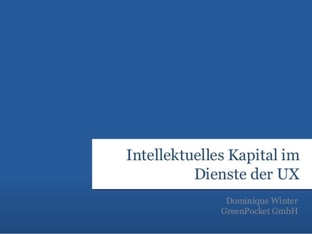 Intellektuelles Kapital im Dienste der UX