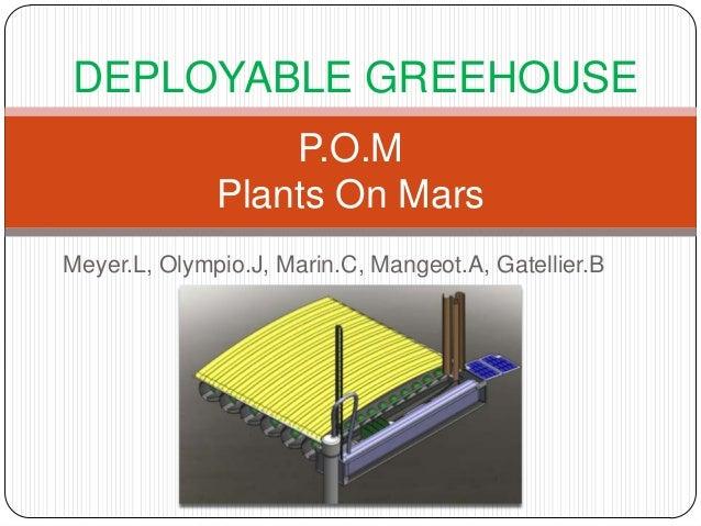 Meyer.L, Olympio.J, Marin.C, Mangeot.A, Gatellier.B P.O.M Plants On Mars DEPLOYABLE GREEHOUSE