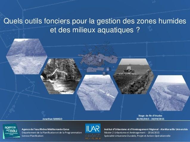 Quels outils fonciers pour la gestion des zones humides et des milieux aquatiques ? Jonathan BANIGO Stage de fin d'études ...