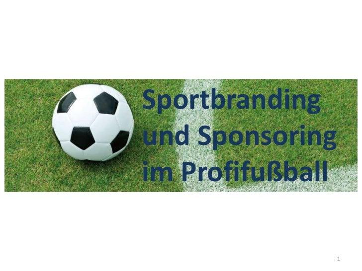 Sportbrandingund Sponsoringim Profifußball                  1