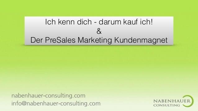 Ich kenn dich - darum kauf ich! & Der PreSales Marketing Kundenmagnet