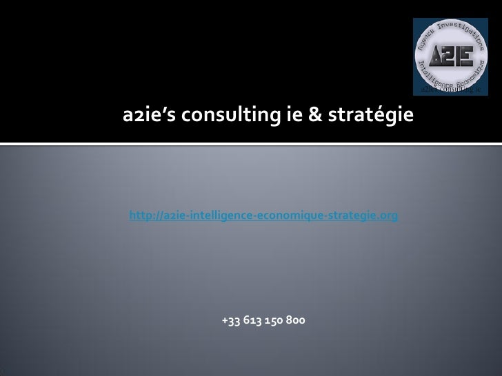 a2ie's consulting ie & stratégie    http://a2ie-intelligence-economique-strategie.org                     +33 613 150 800