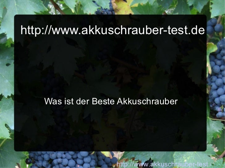 http://www.akkuschrauber-test.de Was ist der Beste Akkuschrauber http://www.akkuschrauber-test.de/