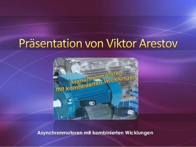 Asynchronmotoren mit kombinierten Wicklungen